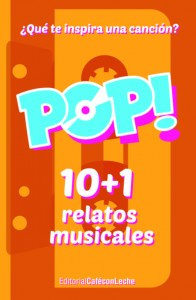 Pop! 10+1 relatos musicales