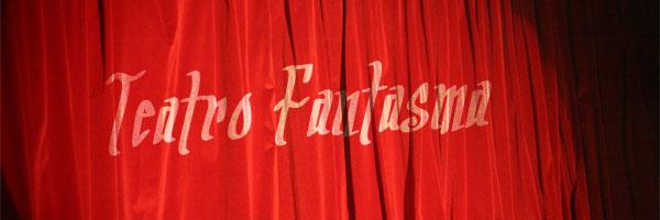 Teatro Fantasma: Telón